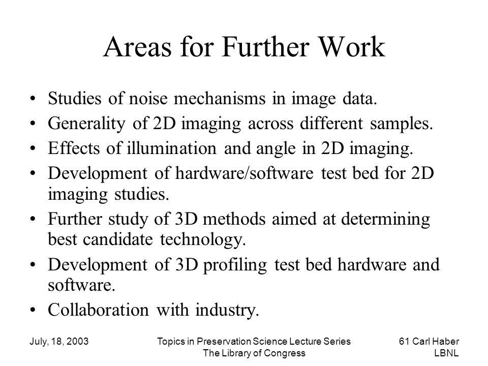 Areas for Further Work Studies of noise mechanisms in image data.