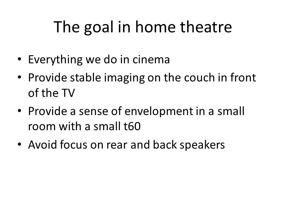 The goal in home theatre