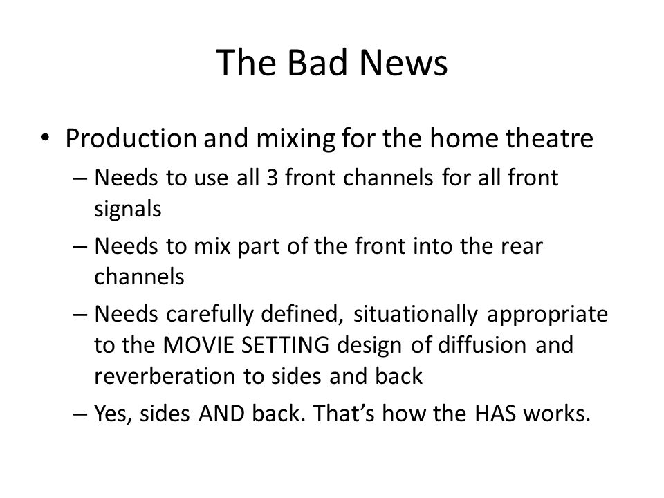 The Bad News Production and mixing for the home theatre