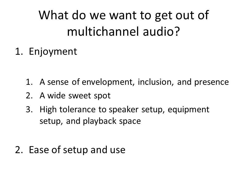 What do we want to get out of multichannel audio