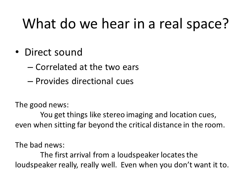 What do we hear in a real space