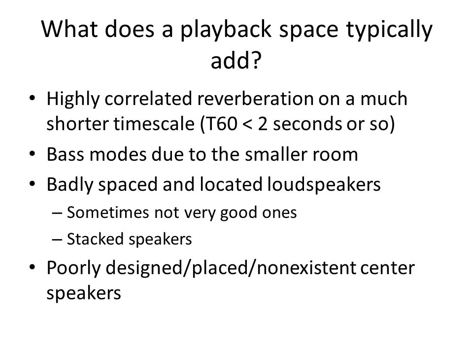 What does a playback space typically add