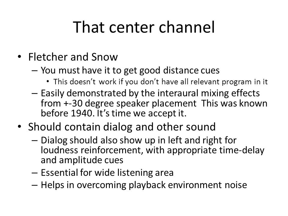 That center channel Fletcher and Snow