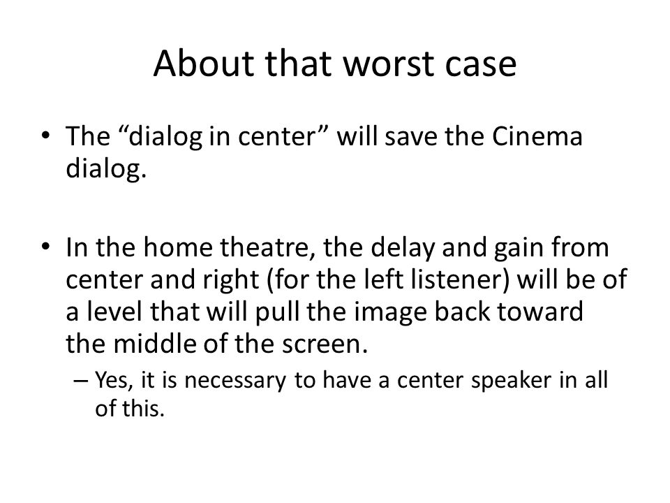 About that worst case The dialog in center will save the Cinema dialog.