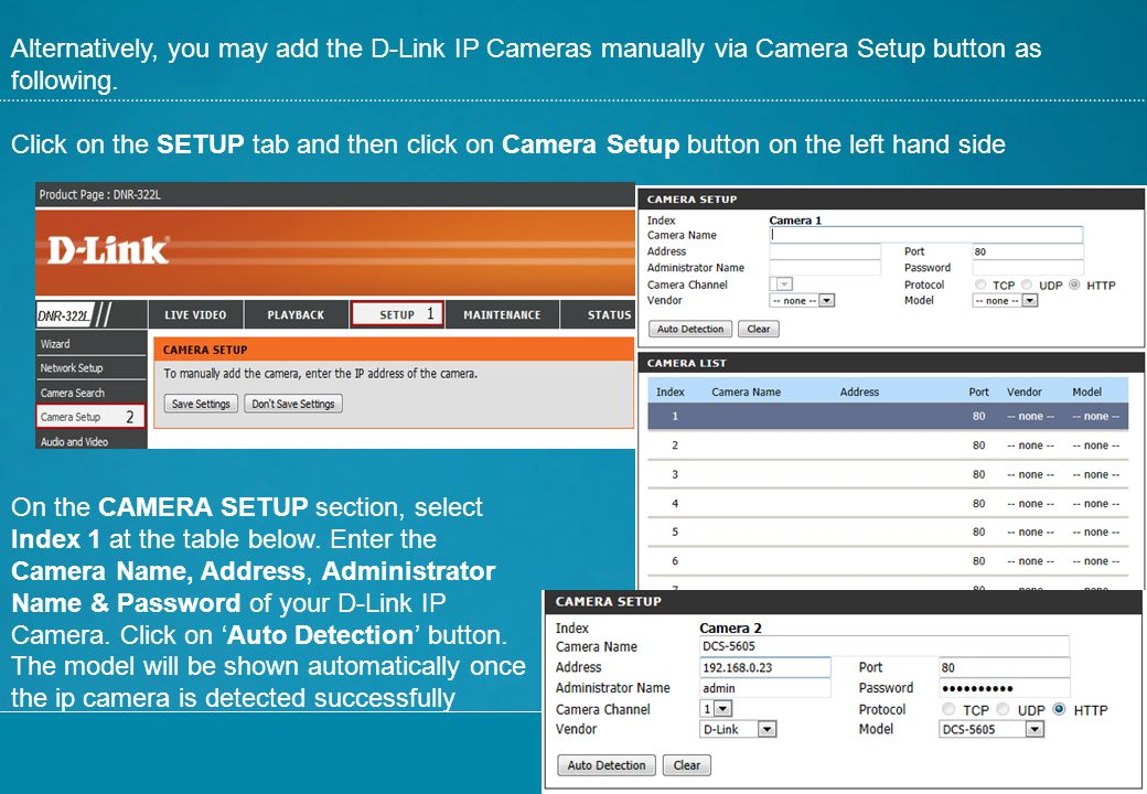 Alternatively, you may add the D-Link IP Cameras manually via Camera Setup button as following.