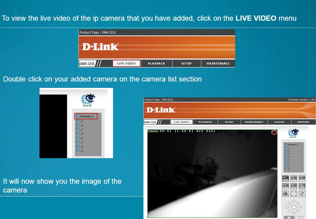 To view the live video of the ip camera that you have added, click on the LIVE VIDEO menu