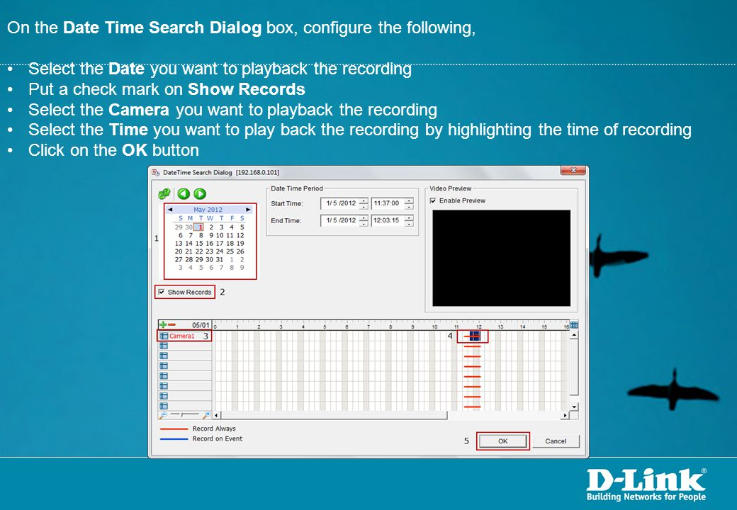 On the Date Time Search Dialog box, configure the following,