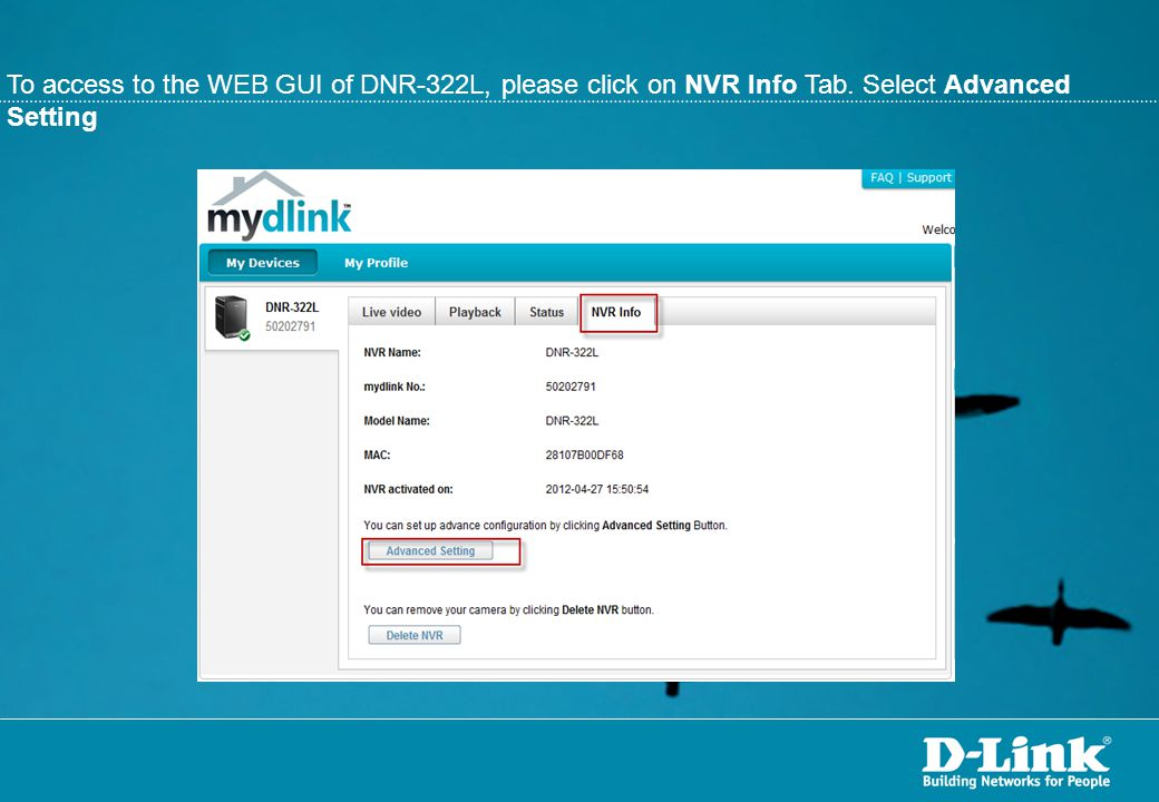 To access to the WEB GUI of DNR-322L, please click on NVR Info Tab