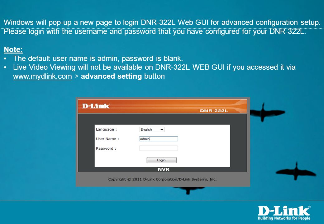 Windows will pop-up a new page to login DNR-322L Web GUI for advanced configuration setup. Please login with the username and password that you have configured for your DNR-322L.