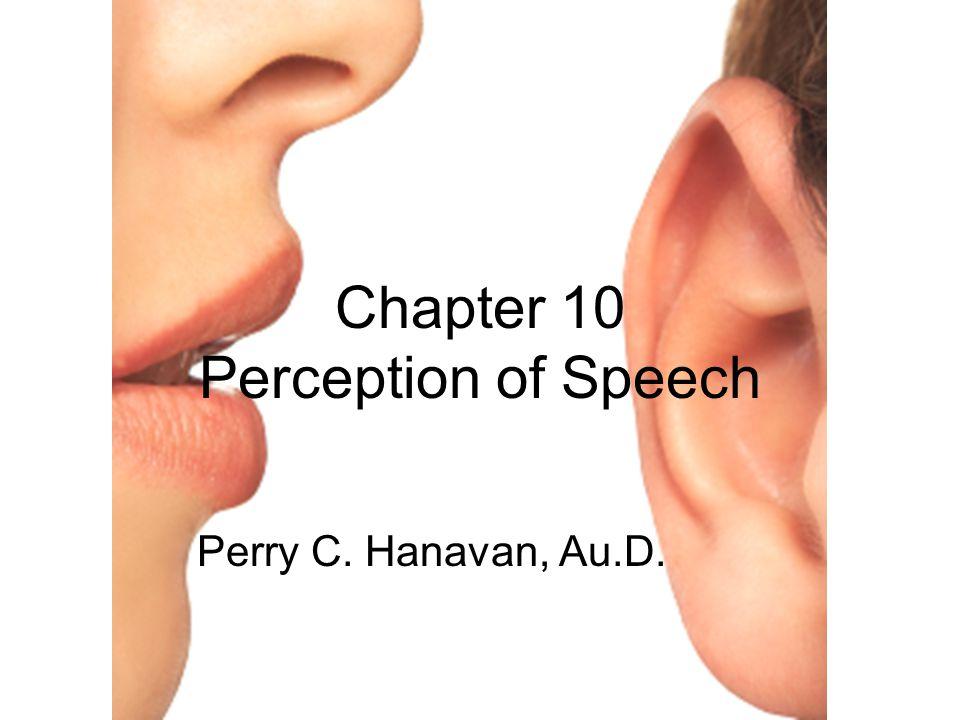 Chapter 10 Perception of Speech