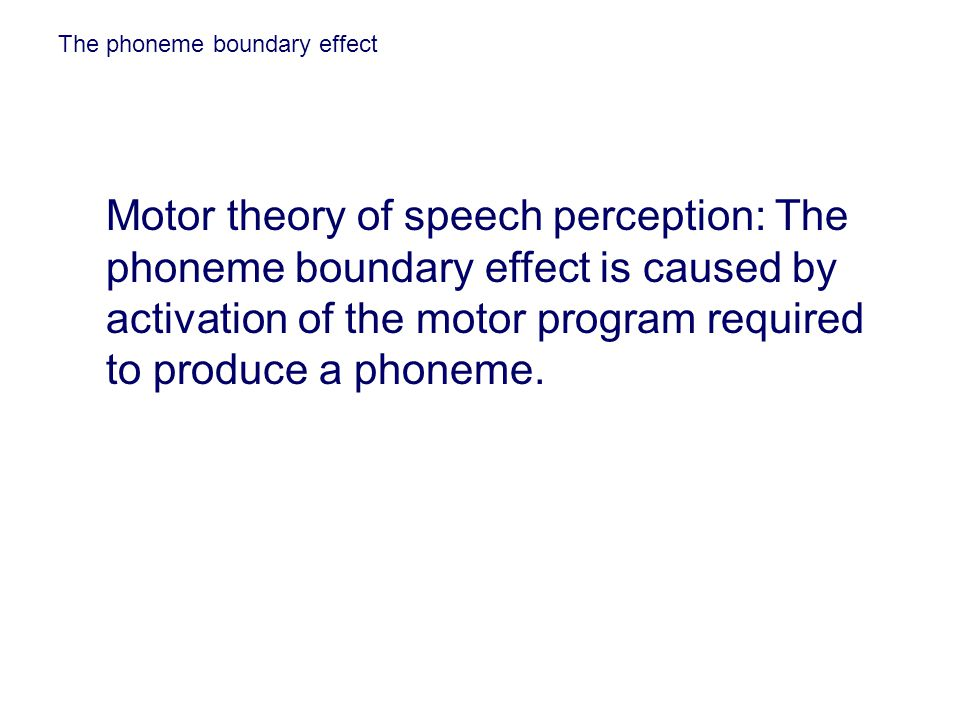 The phoneme boundary effect