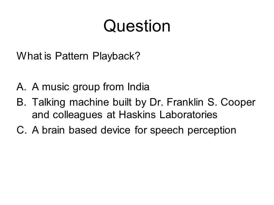 Question What is Pattern Playback A music group from India