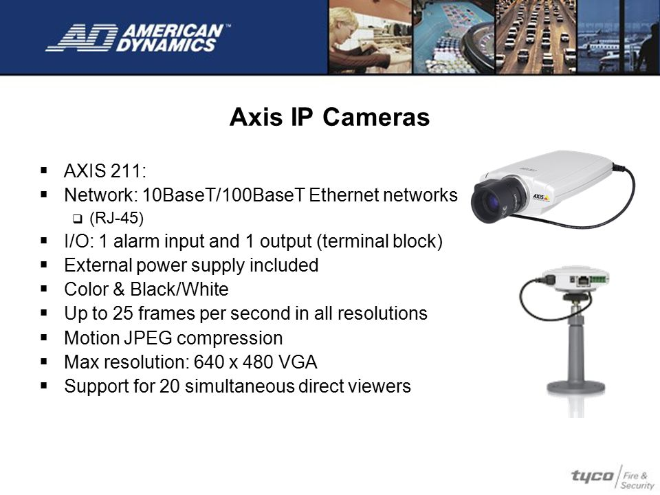 Axis IP Cameras AXIS 211: Network: 10BaseT/100BaseT Ethernet networks