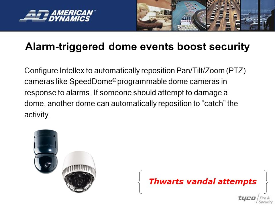 Alarm-triggered dome events boost security