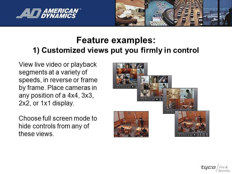 Feature examples: 1) Customized views put you firmly in control