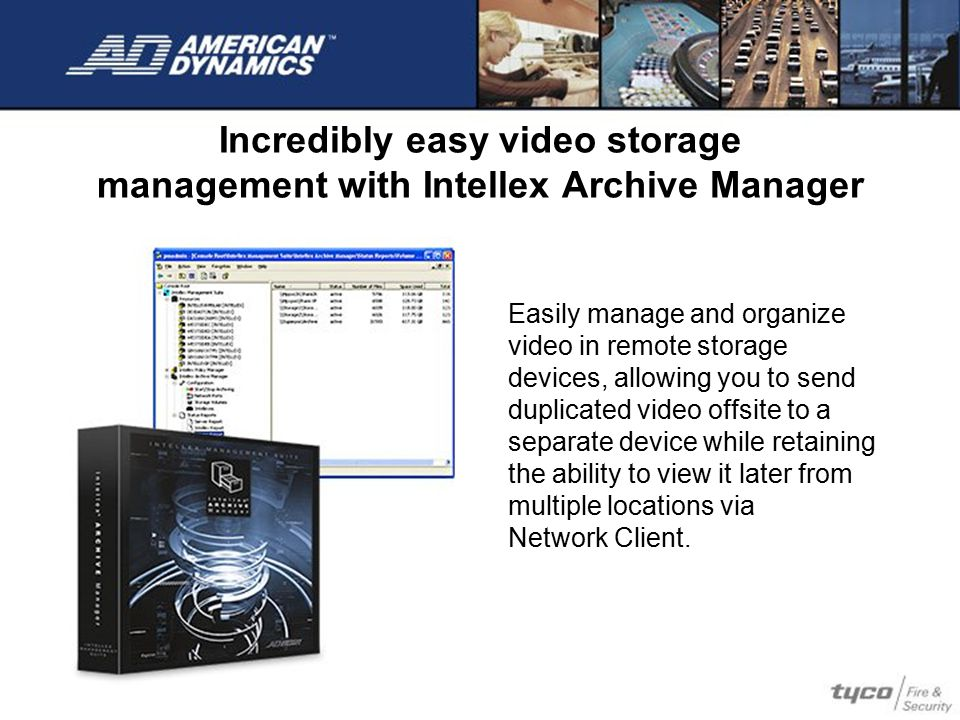 Incredibly easy video storage management with Intellex Archive Manager