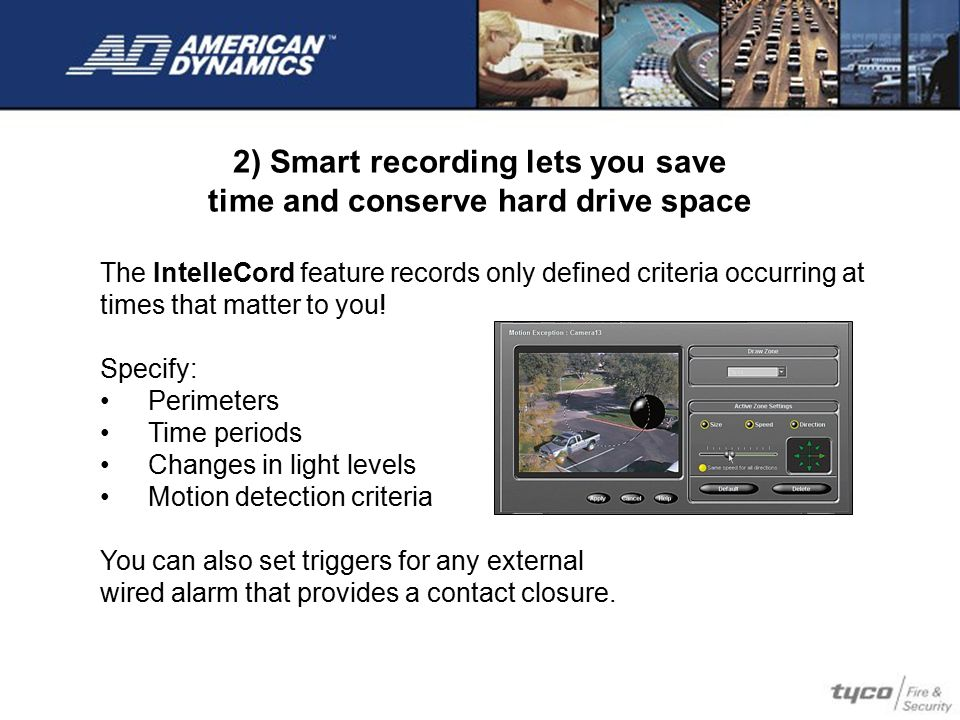 2) Smart recording lets you save time and conserve hard drive space