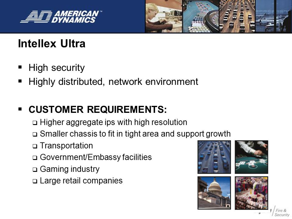 Intellex Ultra High security Highly distributed, network environment