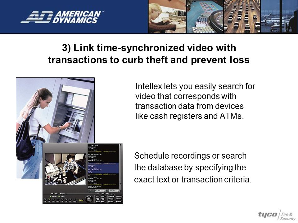 3) Link time-synchronized video with transactions to curb theft and prevent loss