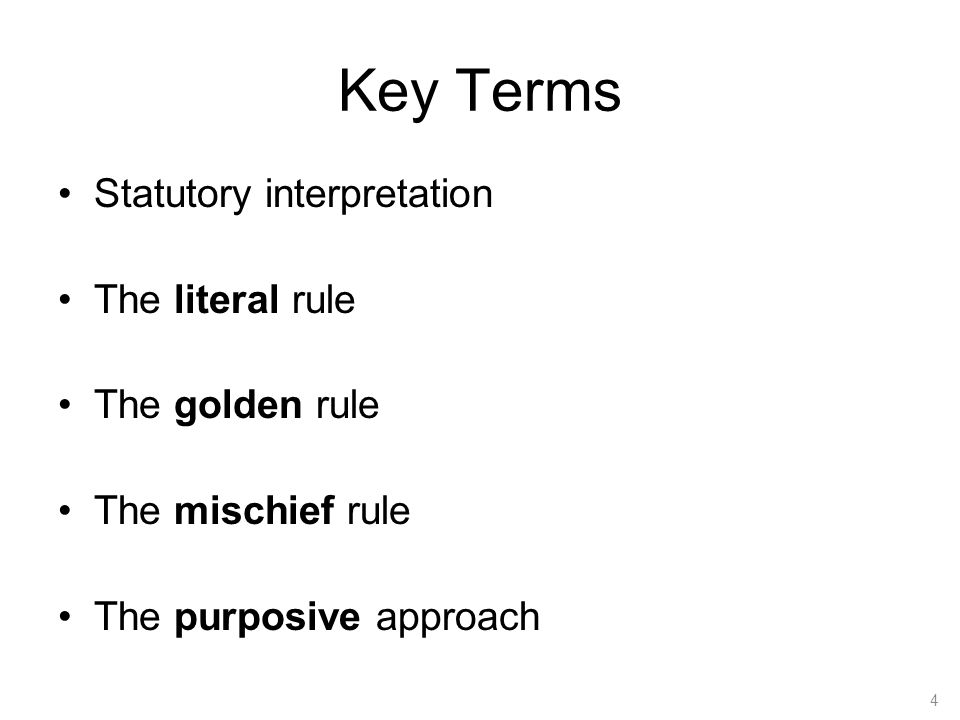 Key Terms Statutory interpretation The literal rule The golden rule
