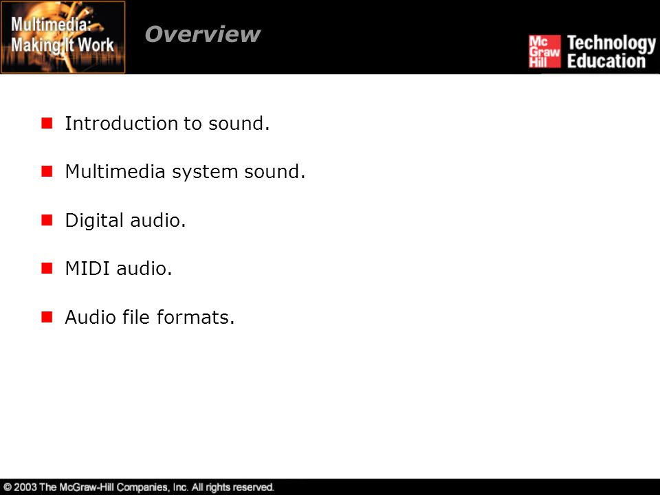 Overview Introduction to sound. Multimedia system sound.