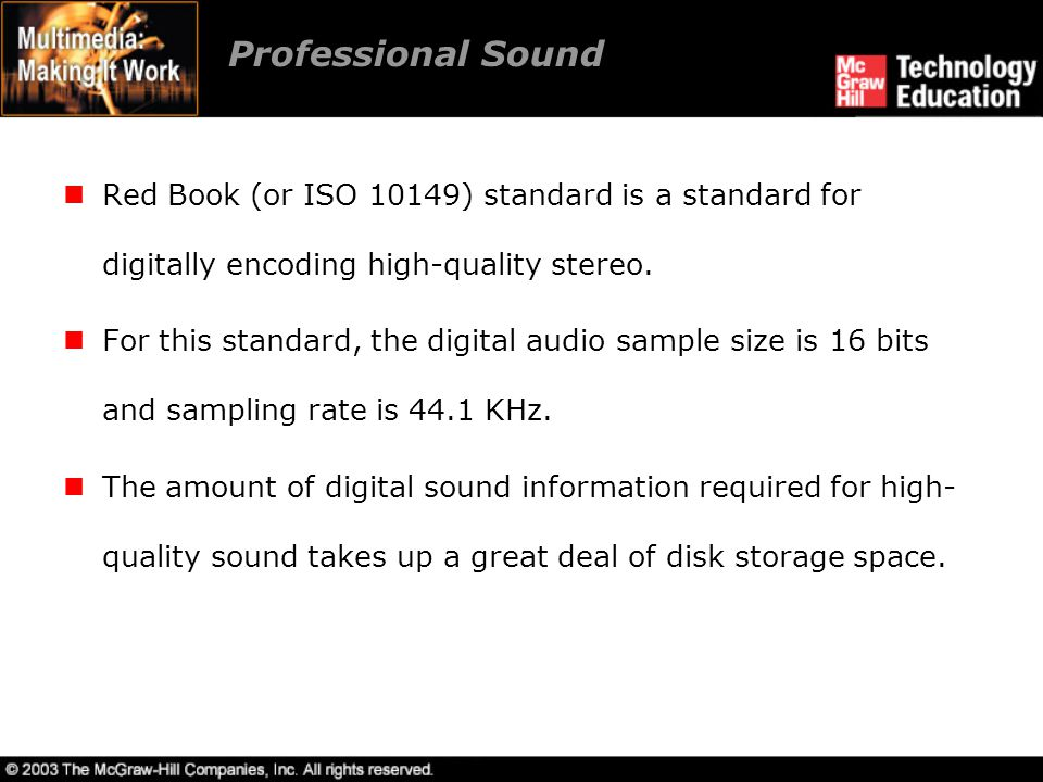 Professional Sound Red Book (or ISO 10149) standard is a standard for digitally encoding high-quality stereo.