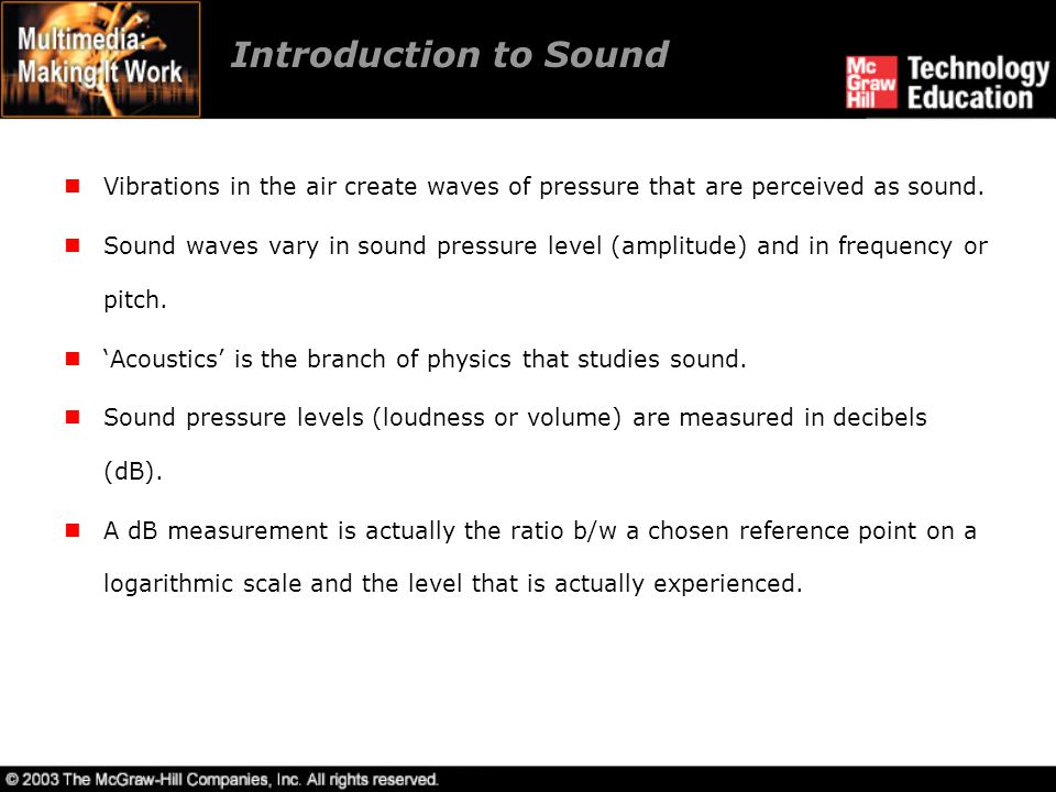 Introduction to Sound Vibrations in the air create waves of pressure that are perceived as sound.
