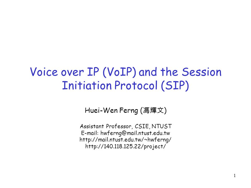 Voice over IP (VoIP) and the Session Initiation Protocol (SIP)