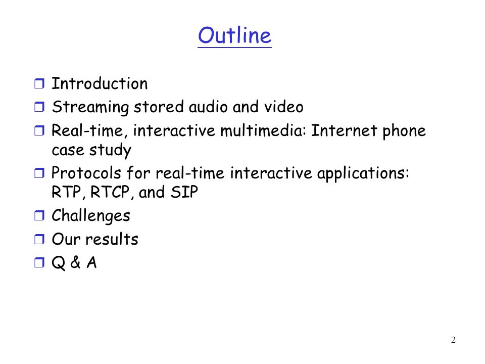 Outline Introduction Streaming stored audio and video