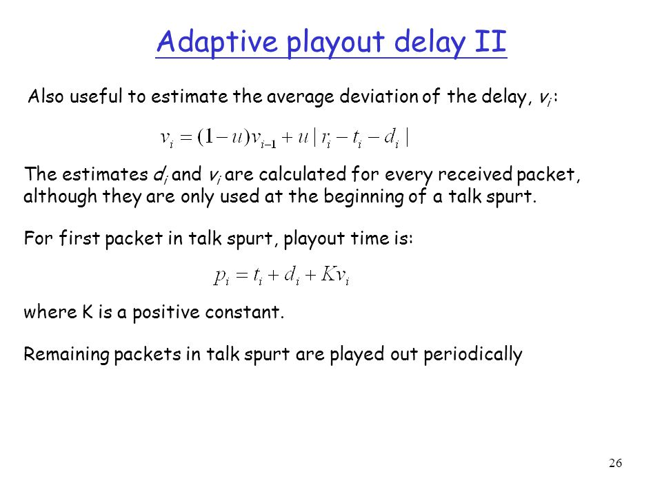 Adaptive playout delay II