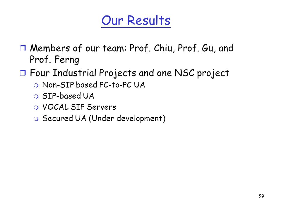 Our Results Members of our team: Prof. Chiu, Prof. Gu, and Prof. Ferng