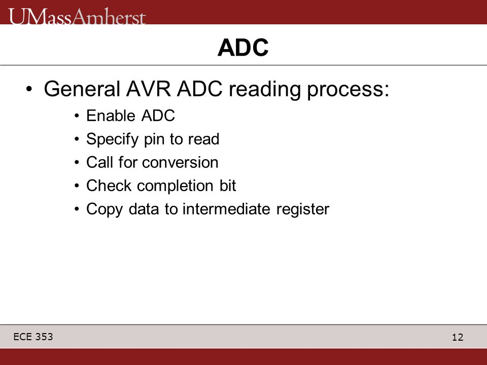 ADC General AVR ADC reading process: Enable ADC Specify pin to read