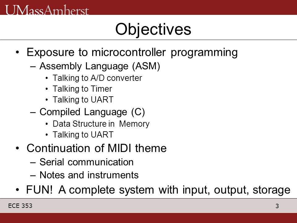 Objectives Exposure to microcontroller programming