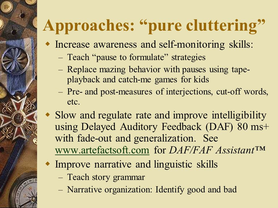 Approaches: pure cluttering