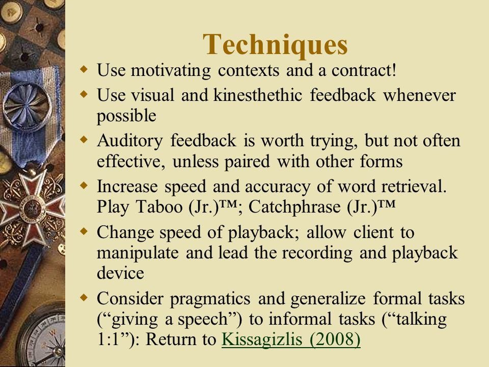 Techniques Use motivating contexts and a contract!