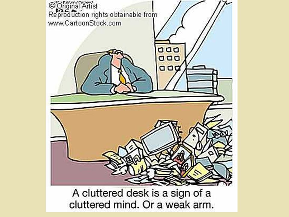 But first let's note what cluttering is not :~) It's not a cluttered desk.
