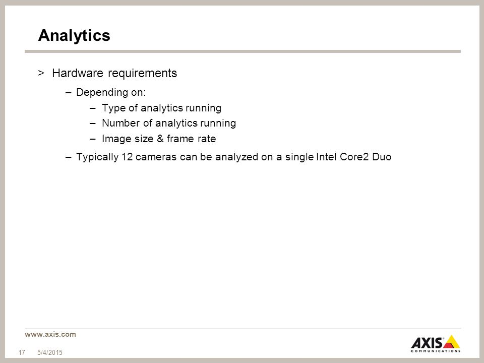 Analytics Hardware requirements Depending on: