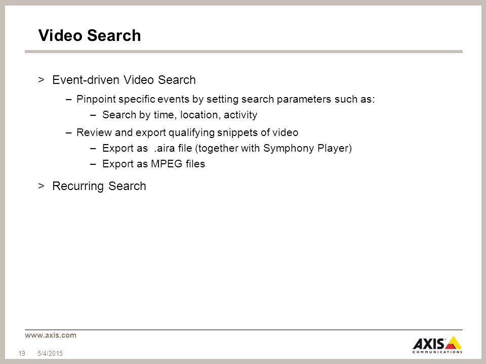 Video Search Event-driven Video Search Recurring Search