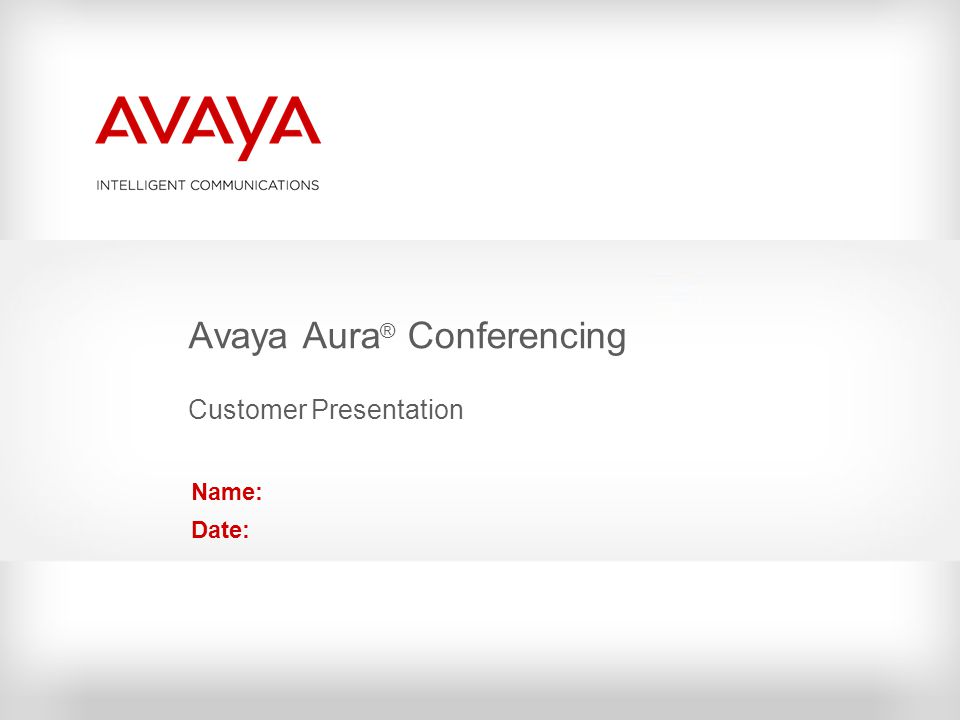 Avaya Aura® Conferencing Customer Presentation