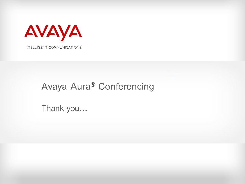 Avaya Aura® Conferencing Thank you…