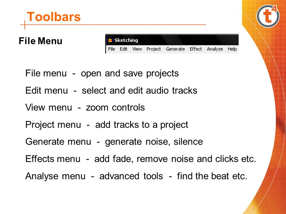 Toolbars File Menu File menu - open and save projects