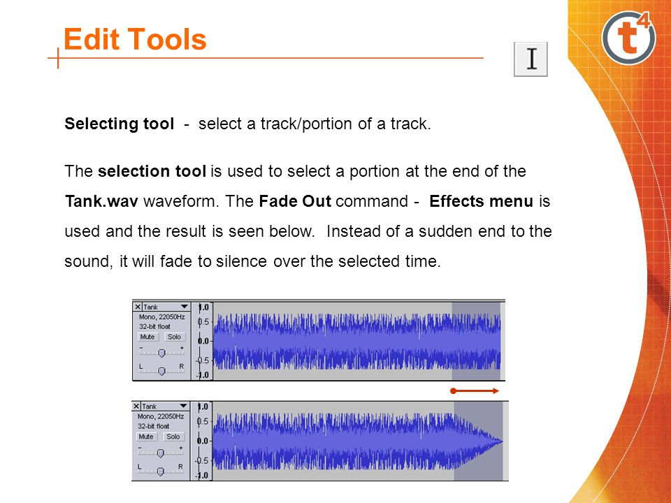 Edit Tools Selecting tool - select a track/portion of a track.