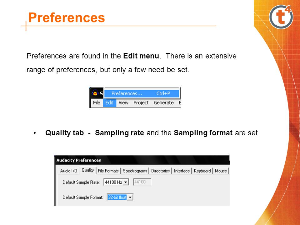 Preferences Preferences are found in the Edit menu. There is an extensive range of preferences, but only a few need be set.