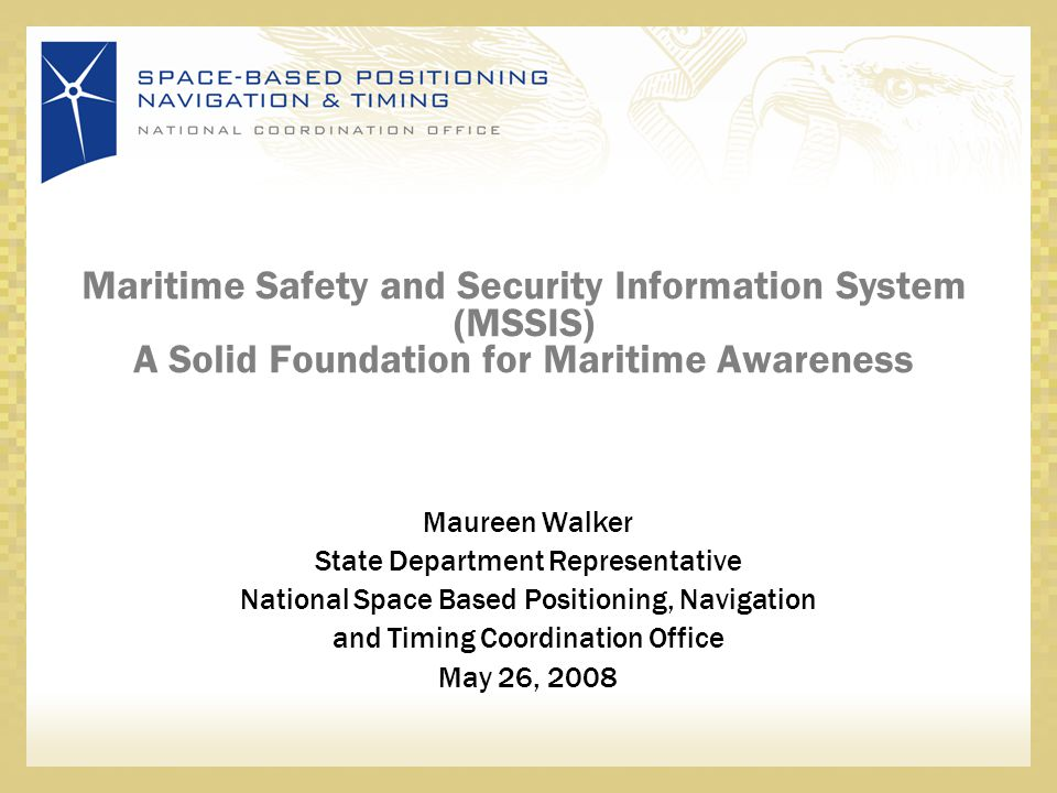 Maritime Safety and Security Information System (MSSIS) A Solid Foundation for Maritime Awareness