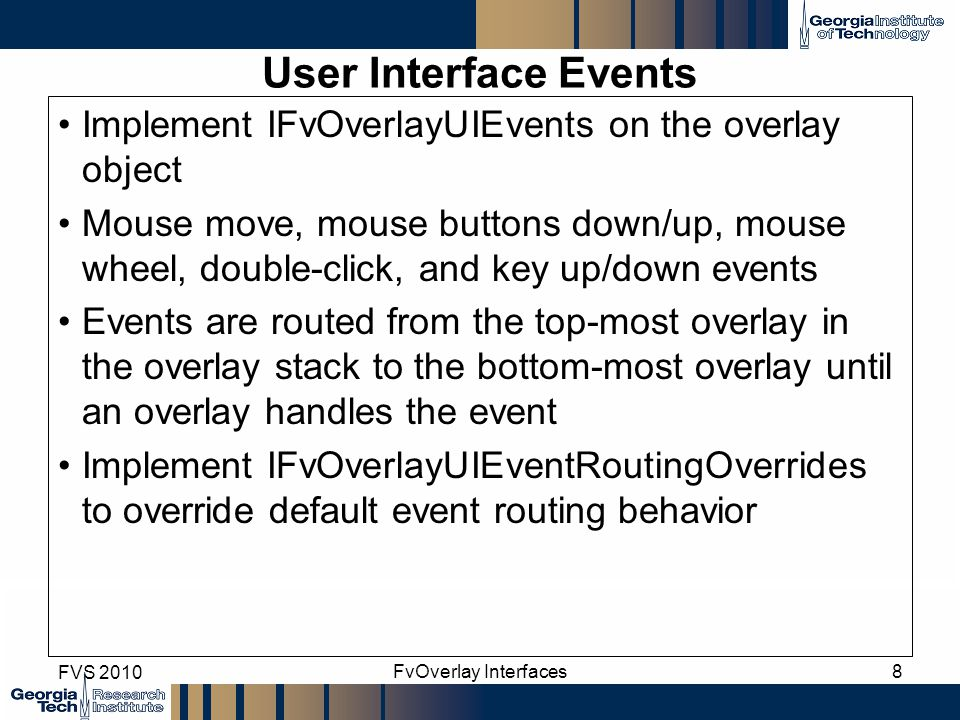 User Interface Events Implement IFvOverlayUIEvents on the overlay object.