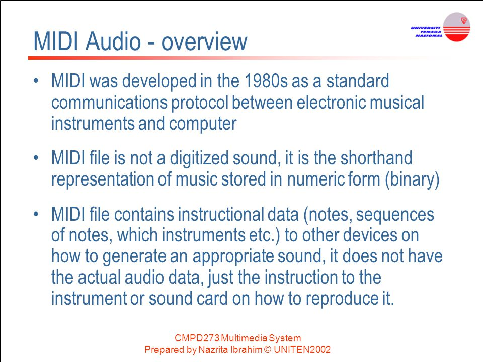 MIDI Audio - overview MIDI was developed in the 1980s as a standard communications protocol between electronic musical instruments and computer.