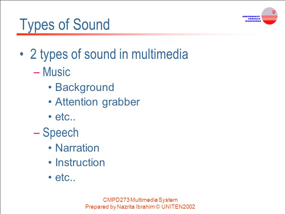 Types of Sound 2 types of sound in multimedia Music Speech Background