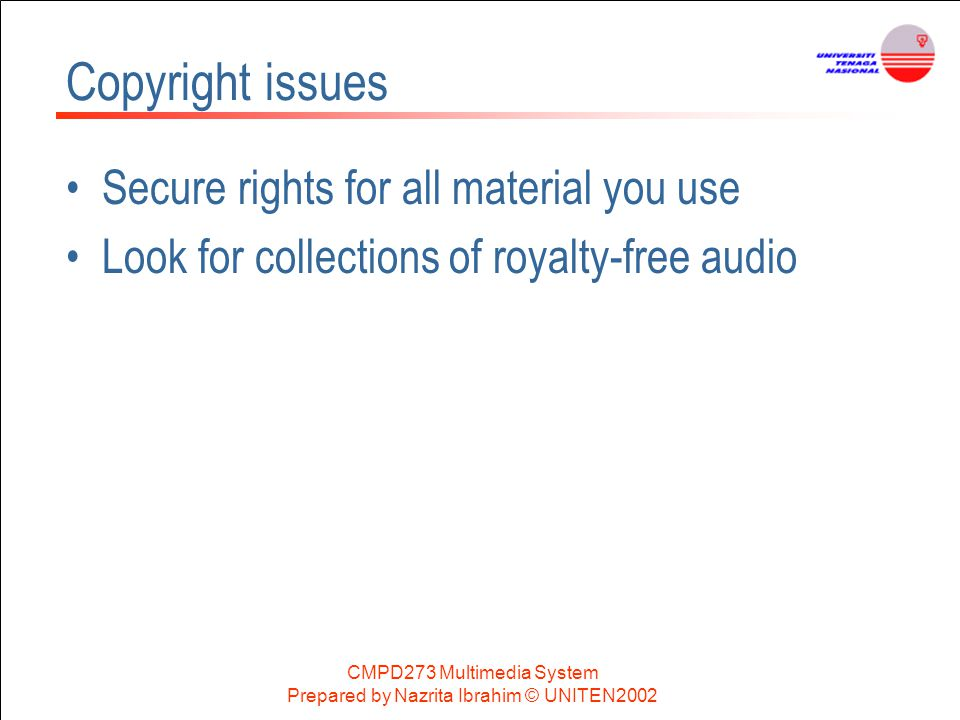Copyright issues Secure rights for all material you use