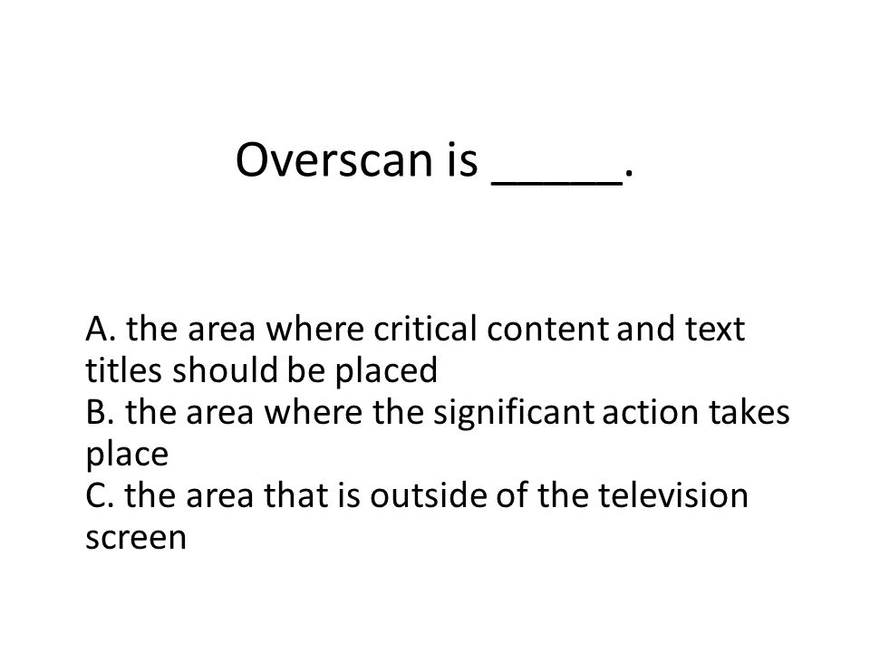 Overscan is _____.