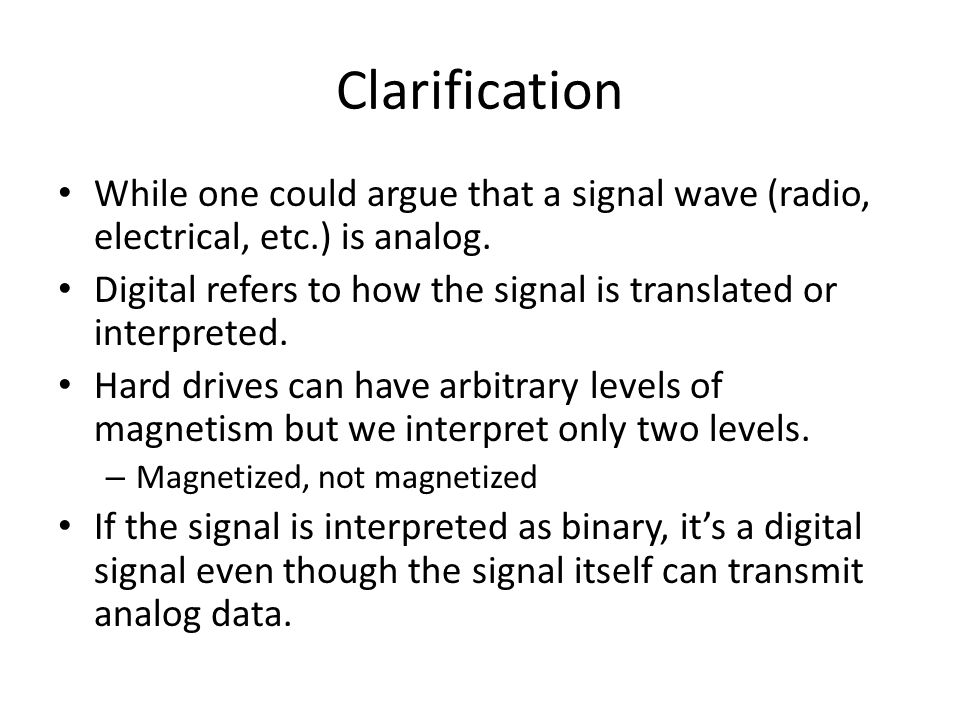 Clarification While one could argue that a signal wave (radio, electrical, etc.) is analog.